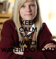 Keep Calm And Watch Waterloo Road