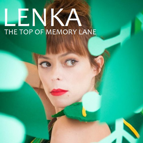 Lenka - The top, boven Of Memory Lane