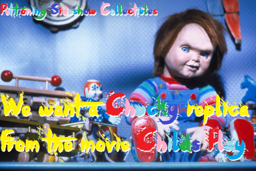 SIGN THIS PETITION! WE CHUCKY شائقین WANT A CHUCKY DOLL FROM THE SERIES CHILDS PLAY!