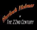 Sherlock Holmes In The 22nd Century - sherlock-holmes photo