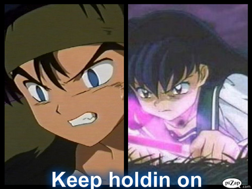 koga and kagome fondo de pantalla with anime entitled Keep holding on