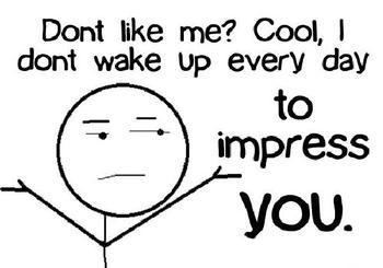 Let this be yur attitude ;)