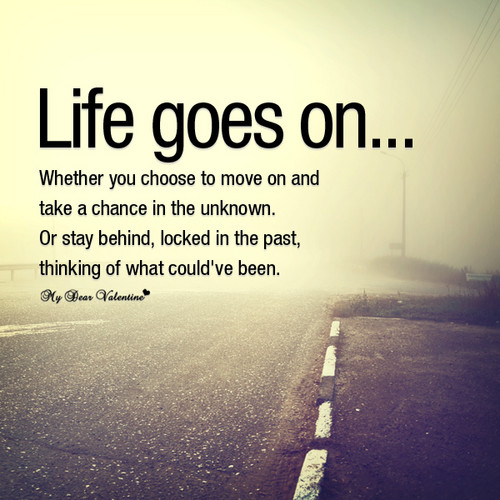 Life goes on :)