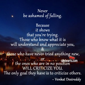 Never Be Ashamed of Falling