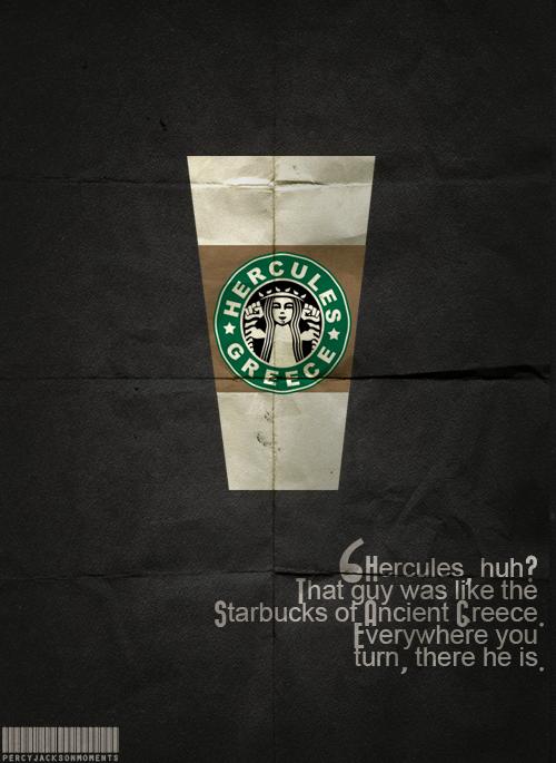 Hercules like Starbucks