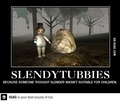 Slender Tubbies