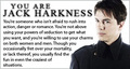 You are Captain Jack Harkness  - torchwood fan art