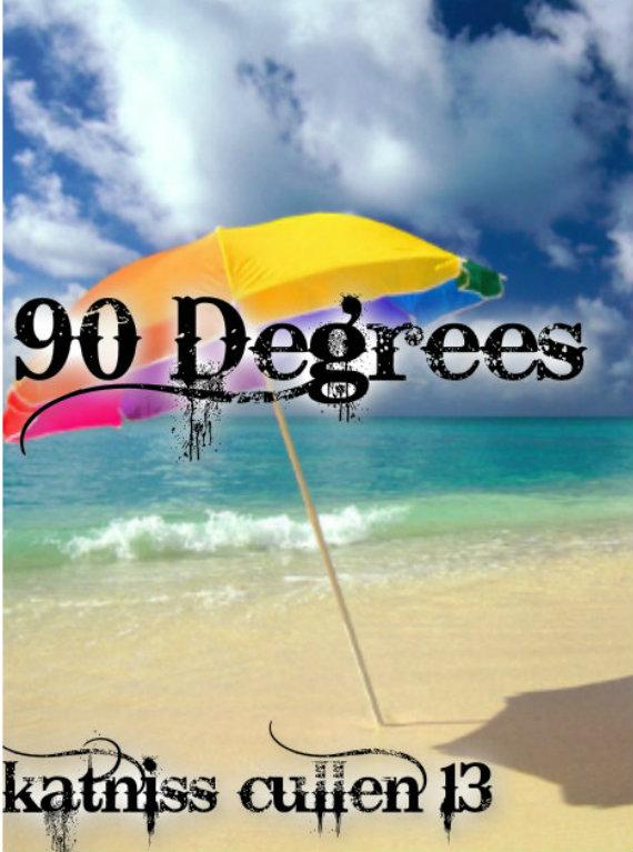 90 Degrees par KatnissCullen13