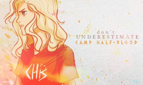 Don't Underestimate Camp Half Blood