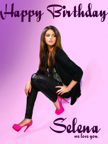 HAPPY BIRTHDAY SELENA GOMEZ WISH YOU THE BEST XOXOXO
