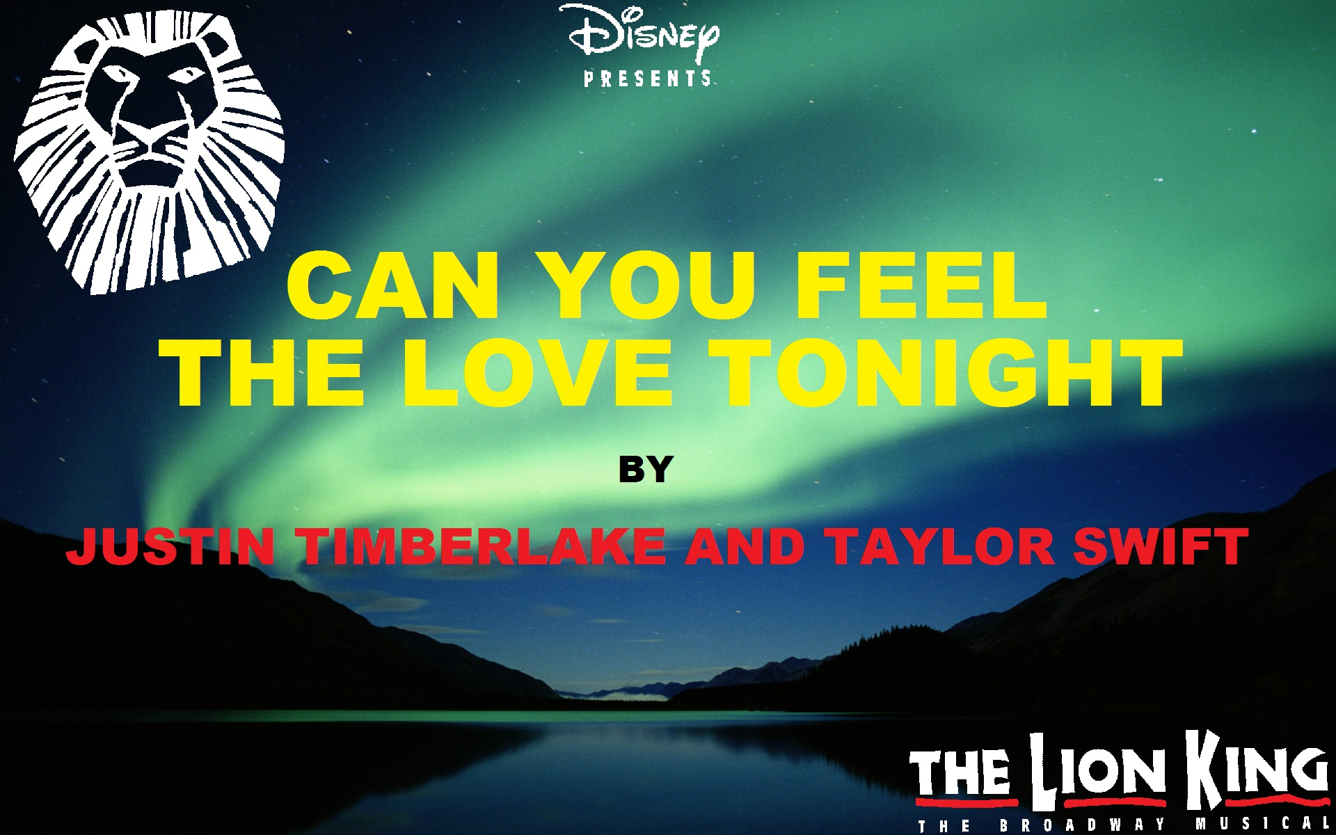 TLK Broadway Musical - Can u Feel The Love Tonight - Justin Timberlake and Taylor snel, swift