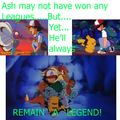 Always a LEGEND! - ash-ketchum photo