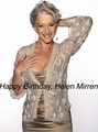 Happy Birthday, Helen! - helen-mirren photo