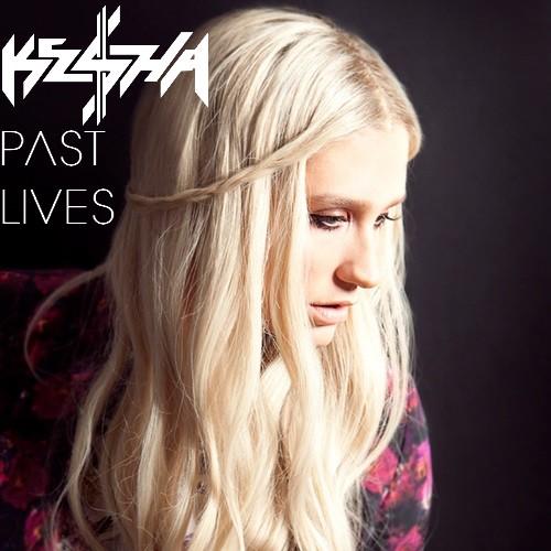 Ke$ha - Past Lives