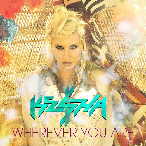 Ke$ha - Wherever You Are