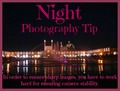 Night Phootgraphy Tip - photography photo