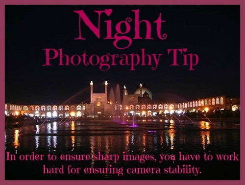 Night Phootgraphy Tip