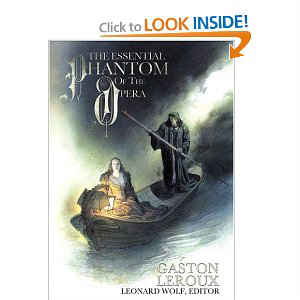 The Essential Phantom of the Opera: The Definitive, Annotated Edition of Gaston Leroux Novel 1996