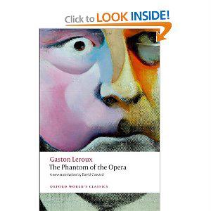The Phantom of the Opera (Oxford World's Classics) Gaston Leroux 2012