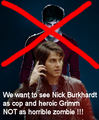 We do not want Nick Burkhardt as zombie!!! Grimm - Season 3