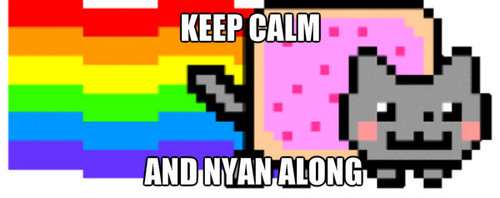 keep calm and nyan along