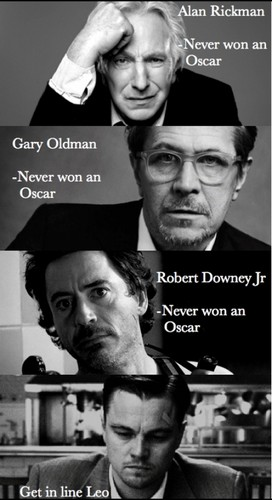 ALL MY FAVOURITE ACTORS DON`T HAVE OSCAR ! :.(
