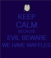 Keep Calm because Waffles - teen-titans fan art