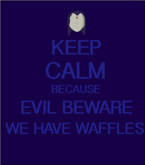 Keep Calm because Waffles