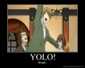 Yolo! ...Oh wait.