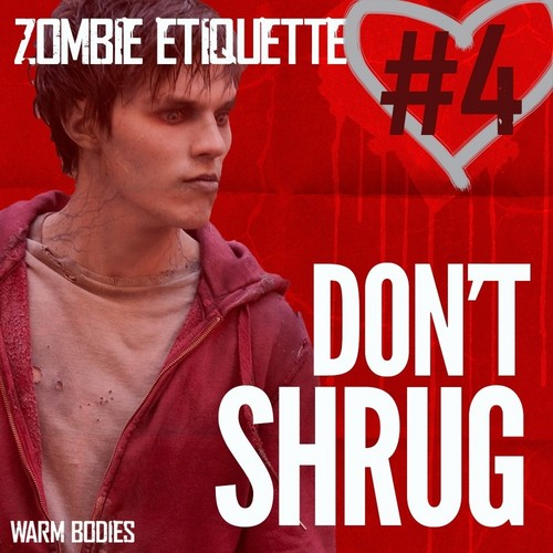 Warm Bodies Movie fondo de pantalla containing anime entitled Zombie Etiquette