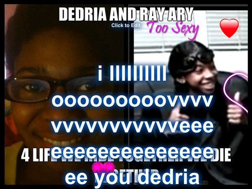rayray and dedria