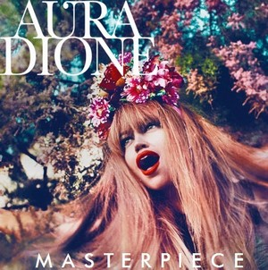 Aura Dioene - Masterpiece