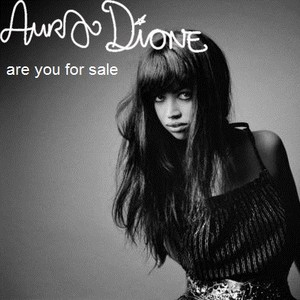 Aura Dione - Are u For Sale