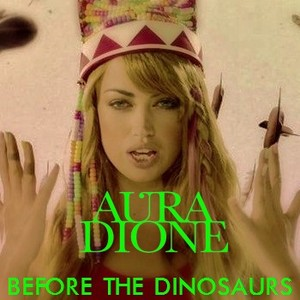 Aura Dione - Before The dinossauros