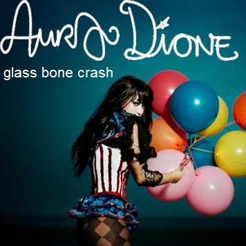 Aura Dione Fanclub karatasi la kupamba ukuta entitled Aura Dione - Glass Bone Crash