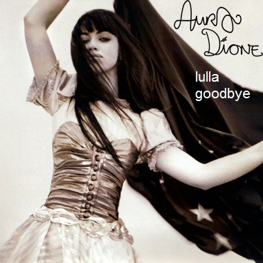 Aura Dione Fanclub achtergrond probably with a avondeten, diner dress, a cocktail dress, and a japon, jurk entitled Aura Dione - Lulla Goodbye