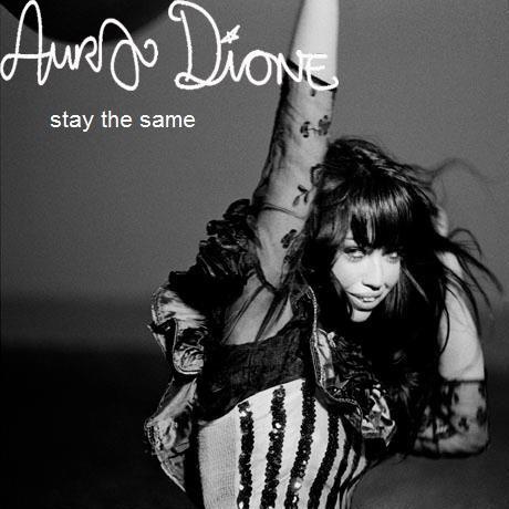 Aura Dione - Stay The Same