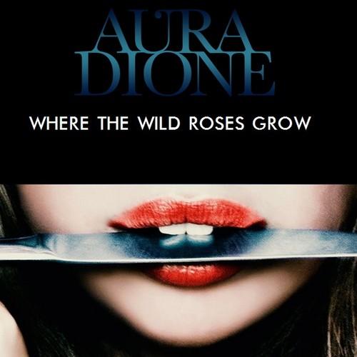 Aura Dione Fanclub karatasi la kupamba ukuta entitled Aura Dione - Where The Wild Roses Grow
