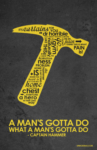 Captain Hammer Inspired Quote Poster