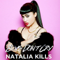 Natalia Kills - Boys Don't Cry - natalia-kills fan art