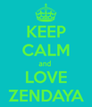 Zendaya Keep Calm - zendaya-coleman photo