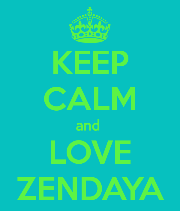 Zendaya Keep Calm