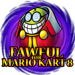 Fawful for Mario Kart 8!
