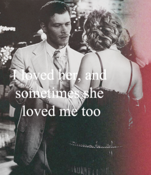 I loved her and sometimes she loved me too