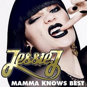 Jessie J - Mamma Knows Best