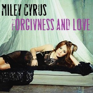 Miley Cyrus - Forgiveness And l'amour
