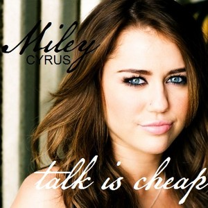 Miley Cyrus - Talk Is Cheap