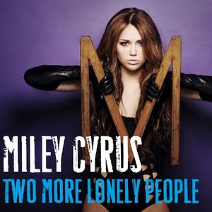Miley Cyrus - Two zaidi Lonely People