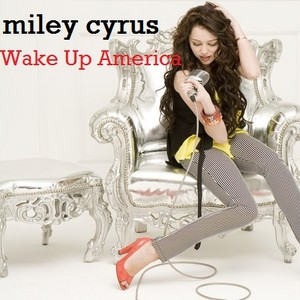 Miley Cyrus - Wake Up America