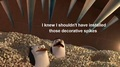 Never install a decorative spike - penguins-of-madagascar photo